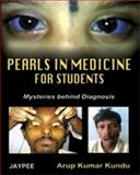 Pearls in Medicine for Students Mysteries Behind Diagnosis by Kundu, Kundu, Arup Kumar, 8184482698