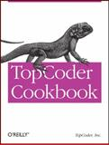 TopCoder Cookbook, TopCoder Inc. Staff, 0596802692