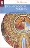 Eschatological Subjects : Divine and Literary Judgment in Fourteenth-Century French Poetry, Moreau, J. M., 0814212697