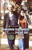 Benevolent Synchronicity and the Psychic Self, Peter M. Fellows, 1481862693