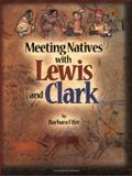 Meeting Natives with Lewis and Clark, Barbara Fifer, 1560372699