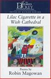 Lilac Cigarette in a Wish Cathedral, Robin Magowan, 1570032696
