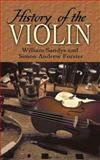 History of the Violin, William Sandys and Simon Andrew Forster, 0486452697