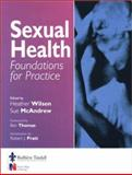 Sexual Health : Foundations for Practice, Wilson, Heather A. and McAndrew, Sue, 0702022691