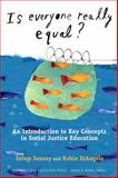 Is Everyone Really Equal? : An Introduction to Key Concepts in Social Justice Education, Sensoy, Özlem and DiAngelo, Robin, 080775269X