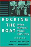 Rocking the Boat : Union Women's Voices, 1915-1975, O'Farrell, Brigid, 0813522692