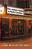 The Film Junkies' Guide to North Carolina, Connie Nelson and Floyd Harris, 0895872692