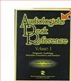 Audiologists' Desk Reference Vol. 1 : Diagnostic Audiology Principles Procedures and Protocols, Hall, James W., III and Mueller, H. Gustav, 1565932692