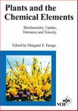 Plants and the Chemical Elements : Biochemistry, Uptake, Tolerance and Toxicity, , 3527282696