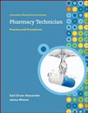Lab Manual to Accompany Pharmacy Technician, Orum-Alexander, Gail and Mizner, James, 007320269X