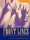 From the Front Lines : Student Cases in Social Work Ethics, Rothman, Juliet Cassuto, 0205412696
