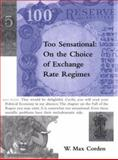 Too Sensational : On the Choice of Exchange Rate Regimes, Corden, W. Max, 0262532697