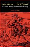 The Thirty Years' War and German Memory in the Nineteenth Century, Cramer, Kevin, 0803232691