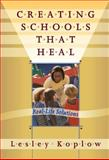 Hard Lessons, Heartfelt Solutions : How Schools Can Heal, Koplow, Lesley, 0807742694