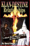 Klandestine Relationships : A Black Man's Odyssey in the Ku Klux Klan, Davis, Daryl, 0882822691