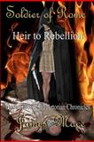 Soldier of Rome: Heir to Rebellion, James Mace, 1481222694