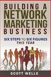 Building a Network Marketing Business, Scott Welle, 1495942694
