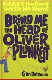 Bring Me the Head of Oliver Plunkett, Colin Bateman, 0385902697