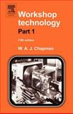 Workshop Technology, Chapman, W. A., 0713132698