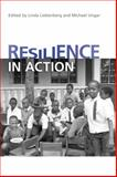 Resilience in Action : Working with Youth Across Cultures and Contexts, Liebenberg, Linda and Ungar, Michael, 0802092691