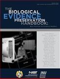 NISTIR 7928 the Biological Evidence Preservation Handbook: Best Practices for Evidence Handlers, U. S. Department U.S. Department of Commerce, 1502472694