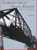 Florida's Great Ocean Railway, Dan Gallagher, 156164269X