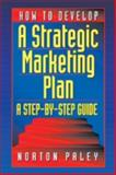 How to Develop a Strategic Marketing Plan, Paley, Norton, 1574442694