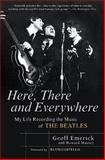 Here, There and Everywhere, Geoff Emerick and Howard Massey, 1592402690