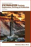 Nontechnical Guide to Petroleum Geology, Exploration, Drilling, and Production, Hyne, Norman J., 1593702698