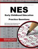 NES Early Childhood Education Practice Questions : NES Practice Tests and Review for the National Evaluation Series Tests, NES Exam Secrets Test Prep Team, 1630942693
