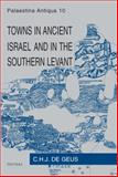 Towns in Ancient Israel and in the Southern Levant, Sagona, Claudia and De Geus, C. H. J., 9042912693