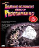 Absolute Beginners Guide to Programming, Perry, Greg M., 0672302691