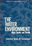 The Water Environment : Algal Toxins and Health, , 1461332699