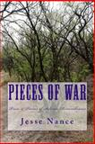 Pieces of War: Prose and Poems of Solemn Remembrance, Jesse Nance, 1499672691