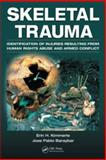 Skeletal Trauma : Identification of Injuries Resulting from Human Rights Abuse and Armed Conflict, Baraybar, Jose Pablo and Kimmerle, Erin H., 0849392691