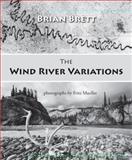 Wind River Variations, Brian Brett, 0889822697