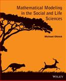 Mathematical Modeling in the Social and Life Sciences, Olinick, Michael, 1118642694