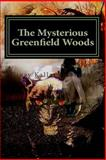 The Mysterious Greenfield Woods, Vinay Surendran, 1497442699