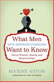 Everything a Man with Asperger Syndrome Wants to Know about Dating, Women and Relationships but Is Afraid to Ask, Maxine Aston, 1849052697