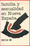 Familia y Sexualidad en Nueva España 9789681612696