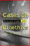 Cases in Bioethics 3rd Edition
