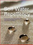 Soil Water Repellency : Occurrence, Consequences, and Amelioration, , 0444512691
