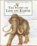 The Story of Life on Earth, Nicholas Harris, 0761312692