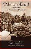 Politics in Brazil, 1930-1964 : An Experiment in Democracy, Skidmore, Thomas E., 0195332695