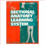 The Sectional Anatomy Learning System : Concepts and Applications, Applegate, Edith J., 0721632696