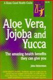 Aloe Vera, Jojoba and Yucca, Heinerman, John, 087983269X