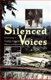 Silenced Voices : Uncovering a Family's Colonial History in Indonesia, Hollander, Inez, 0896802698