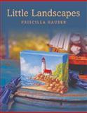 Little Landscapes, Priscilla Hauser, 1402752695