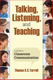 Talking, Listening, and Teaching : A Guide to Classroom Communication, , 1412962692