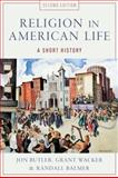 Religion in American Life, Jon Butler and Grant Wacker, 0199832692